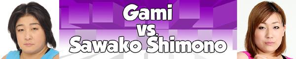 Gami of WAVE vs. Sawako Shimono of Osaka Joshi