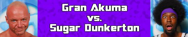 Akuma vs Sugar