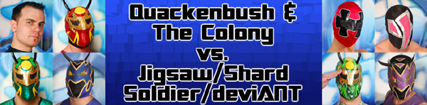Mike Quackenbush/Fire Ant/Green Ant/assailANT vs. Jigsaw/The Shard/deviANT/Soldier Ant